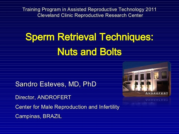 Training Program in Assisted Reproductive Technology 2011          Cleveland Clinic Reproductive Research CenterSandro Est...