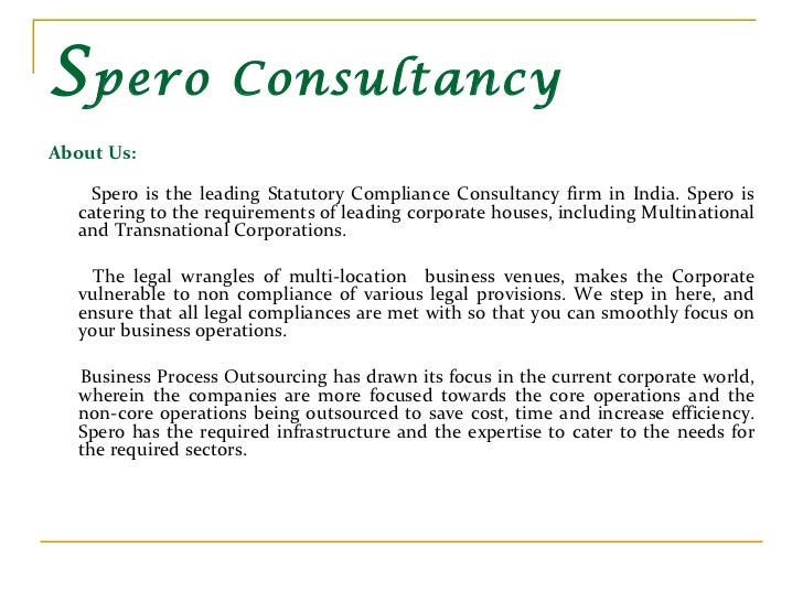 S pero Consultancy <ul><li>About Us:   </li></ul><ul><li>Spero is the leading Statutory Compliance Consultancy firm in Ind...