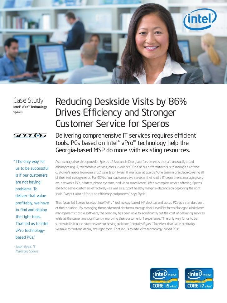 Case StudyIntel® vPro™ Technology                          Reducing Deskside Visits by 86%Speros                          ...