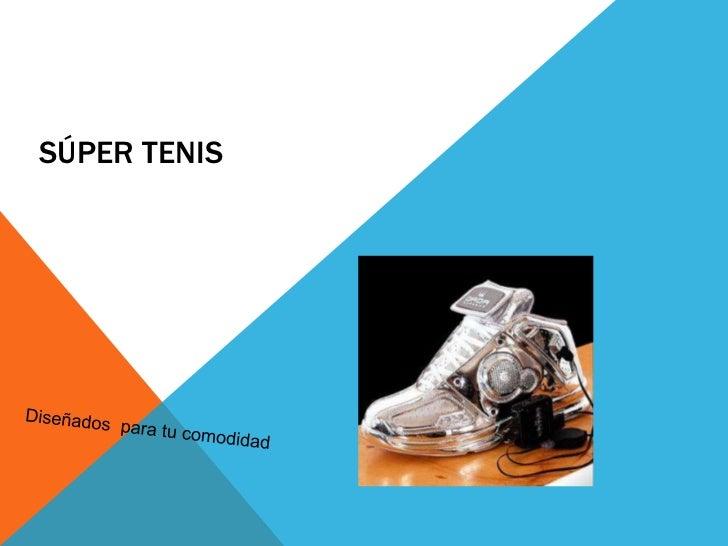 Súper Tenis<br />Diseñados  para tu comodidad<br />