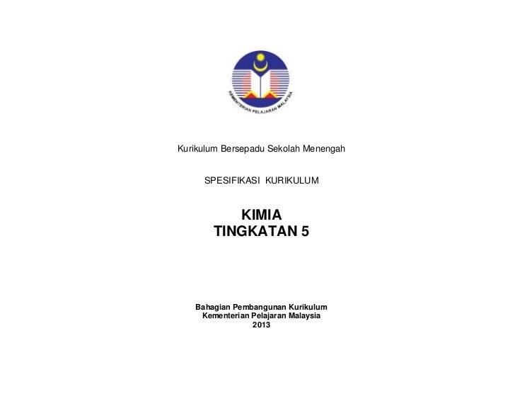 Kurikulum Bersepadu Sekolah Menengah     SPESIFIKASI KURIKULUM          KIMIA       TINGKATAN 5   Bahagian Pembangunan Kur...