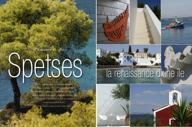 S'échapper en Grèce Spetses la renaissance d'une île Pour les Athéniens, Spetses n'est pas une découverte. Ils la fréquent...