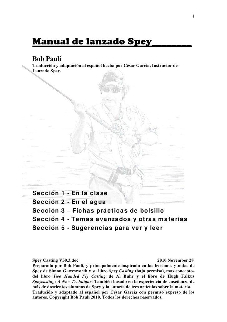 1Manual de lanzado Spey________Bob PauliTraducción y adaptación al español hecha por César García, Instructor deLanzado Sp...