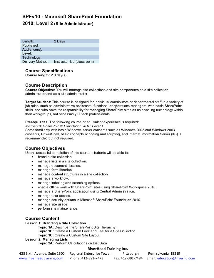SPFv10 - Microsoft SharePoint Foundation 2010: Level 2 (Site Administrator) Length:              2 Days Published: Audienc...