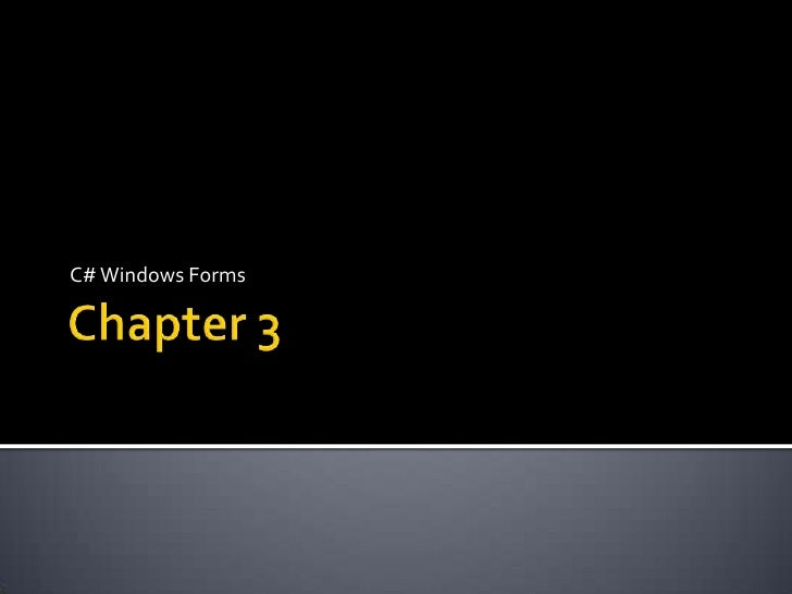 Chapter 3<br />C# Windows Forms<br />
