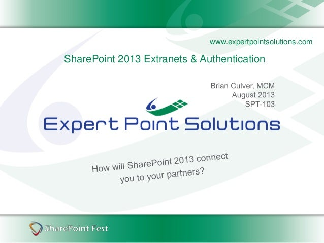 www.expertpointsolutions.com SharePoint 2013 Extranets & Authentication