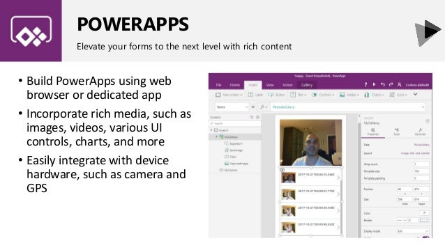 POWERAPPS Elevate your forms to the next level with rich content • Build PowerApps using web browser or dedicated app • In...