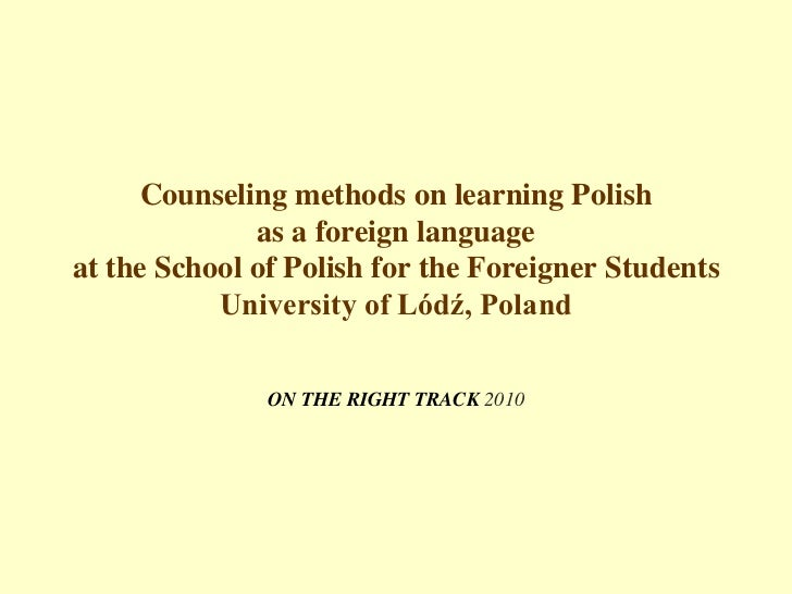 Counseling methods on learning Polish as a foreign language at the School of Polish for the Foreigner StudentsUniversity o...