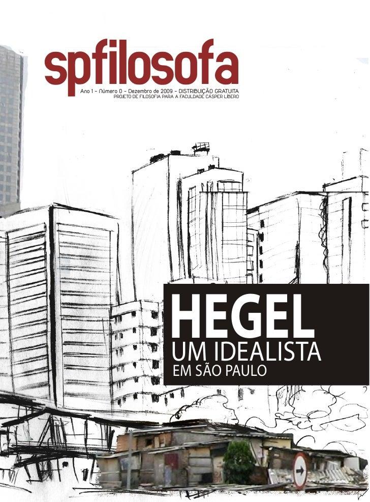 spfilosofa  Ano 1 - Número 0 - Dezembro de 2009 - DISTRIBUIÇÃO GRATUITA              PROJETO DE FILOSOFIA PARA A FACULDADE...