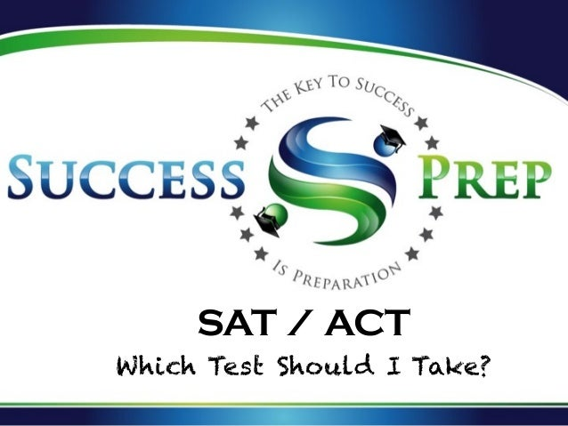 SAT / ACT  Which Test Should I Take?