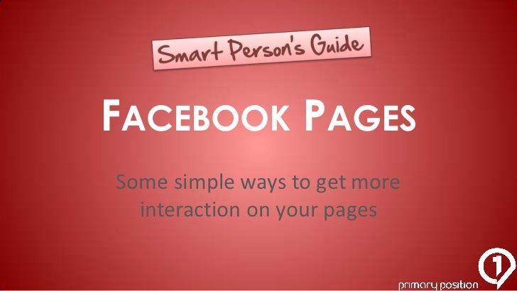 FACEBOOK PAGESSome simple ways to get more  interaction on your pages
