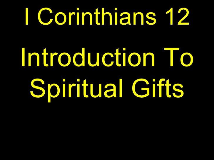 I Corinthians 12Introduction To Spiritual Gifts