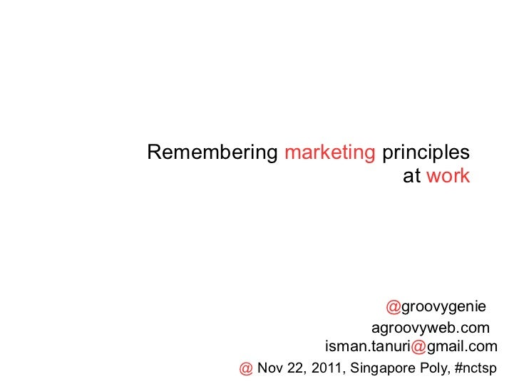 Remembering  marketing  principles at  work @ groovygenie agroovyweb.com isman.tanuri @ gmail.com @  Nov 22, 2011, Singapo...