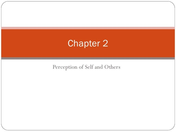 Perception of Self and Others Chapter 2