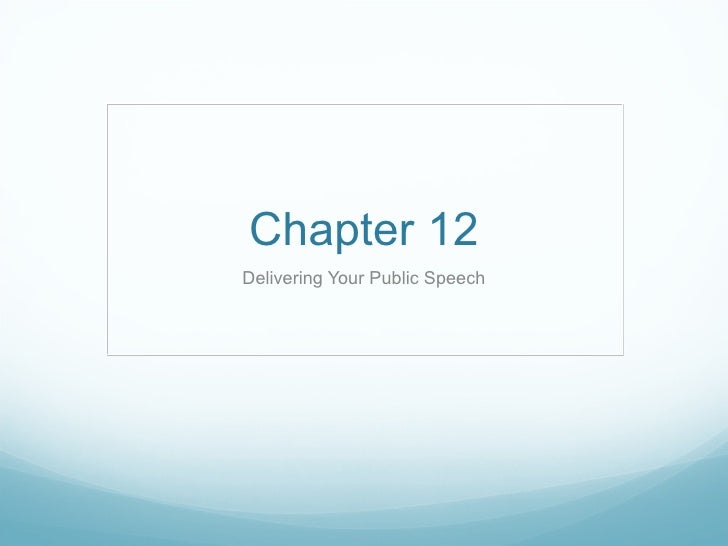 Chapter 12 Delivering Your Public Speech