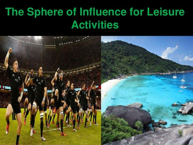 The Sphere of Influence for Leisure Activities