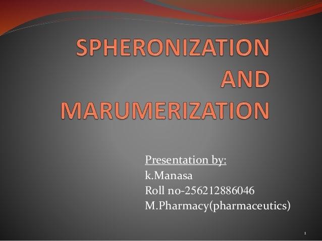 Presentation by:  k.Manasa  Roll no-256212886046  M.Pharmacy(pharmaceutics)  1