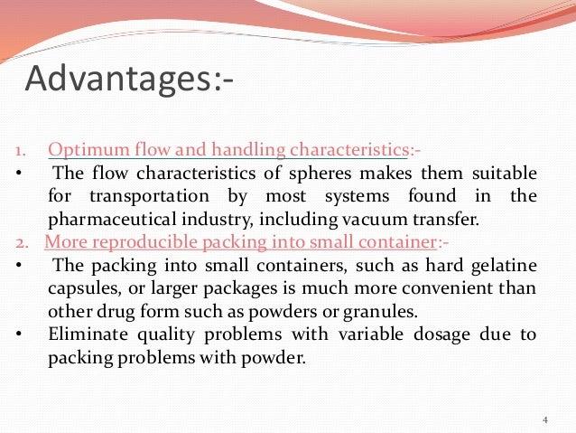 Advantages:-  1. Optimum flow and handling characteristics:-  • The flow characteristics of spheres makes them suitable  f...