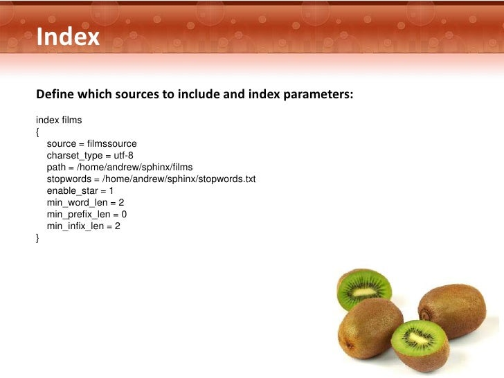 IndexDefine which sources to include and index parameters:index films{   source = filmssource   charset_type = utf-8   pat...
