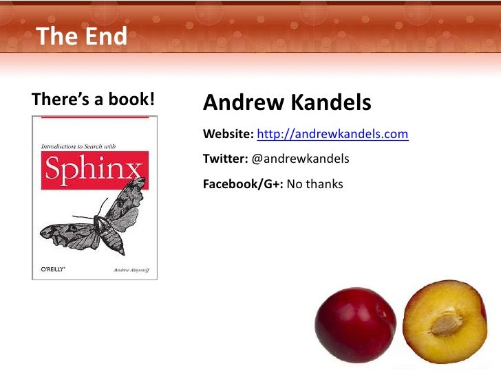 The EndThere's a book!   Andrew Kandels                  Website: http://andrewkandels.com                  Twitter: @andr...