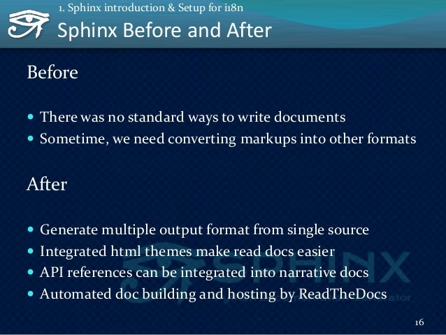 Many docs are written by Sphinx For examples  Python libraries/tools: Python, Sphinx, Flask, Jinja2, Django, Pyramid, SQL...
