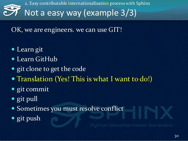 Not easy vs easy Not a easy way Easy way 1. Learn git 2. Learn GitHub 3. git clone to get the code 4. Translation 5. git c...