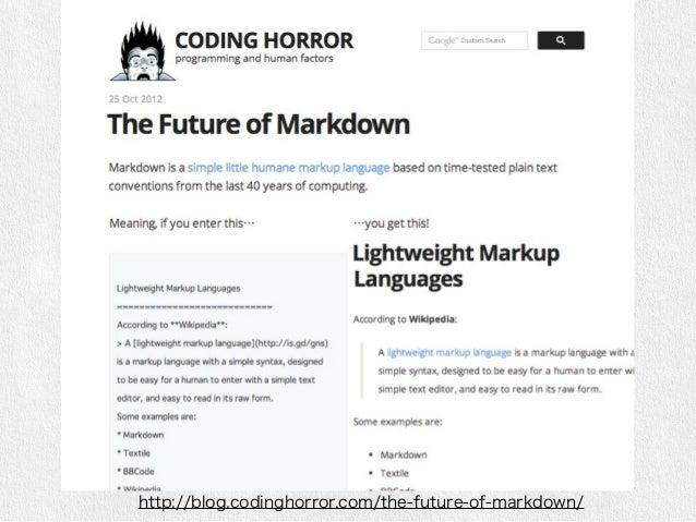 CommonMarkの仕様  • 仕様の厳密化  • HTMLへのマッピングとして規定  • オリジナルとは微妙な違いはある  • オリジナルから拡張は基本しない  • 今後の課題  • でもいくつかこっそり追加してある  • PandocのM...
