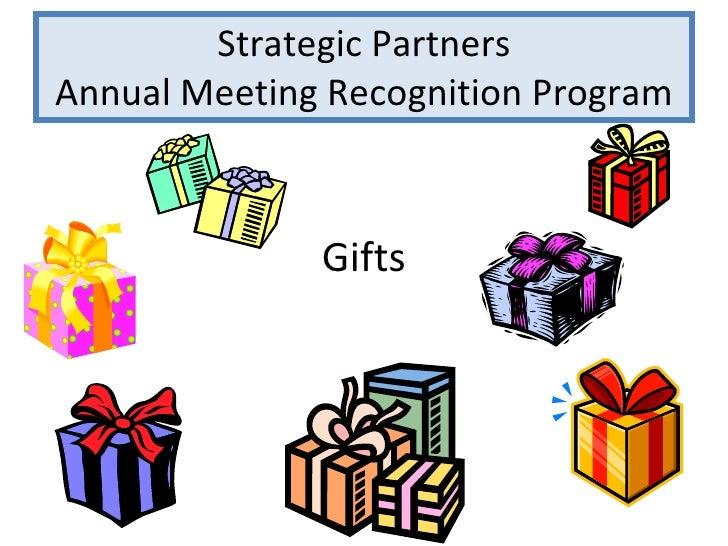 Strategic Partners Annual Meeting Recognition Program <ul><li>Gifts </li></ul>