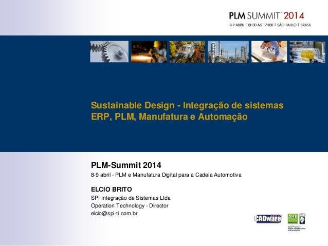 PLM-Summit 2014 8-9 abril - PLM e Manufatura Digital para a Cadeia Automotiva ELCIO BRITO SPI Integração de Sistemas Ltda ...