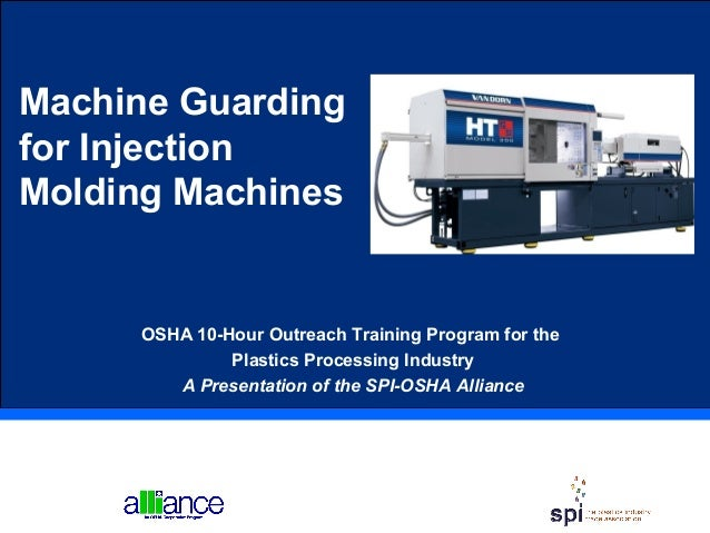 Machine Guarding for Injection Molding Machines OSHA 10-Hour Outreach Training Program for the Plastics Processing Industr...