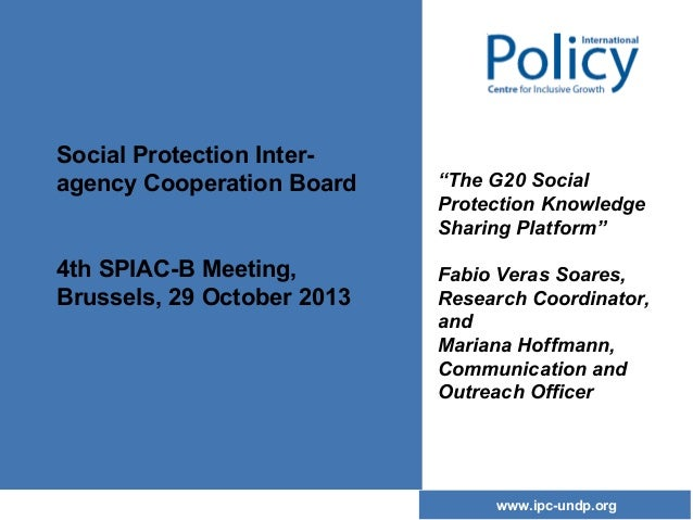 "Social Protection Interagency Cooperation Board 4th SPIAC-B Meeting, Brussels, 29 October 2013  ""The G20 Social Protection..."
