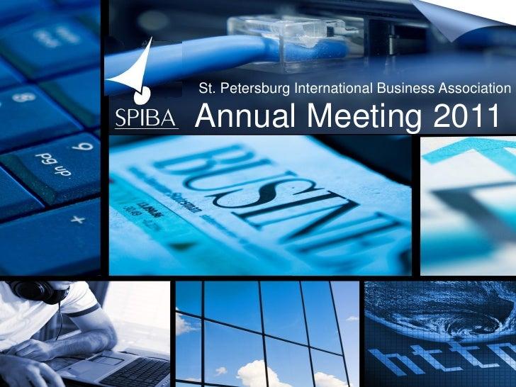 St. Petersburg International Business Association                         Annual Meeting 2011Saint-Petersburg, 2010