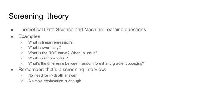 Screening: theory ● Theoretical Data Science and Machine Learning questions ● Examples ○ What is linear regression? ○ What...