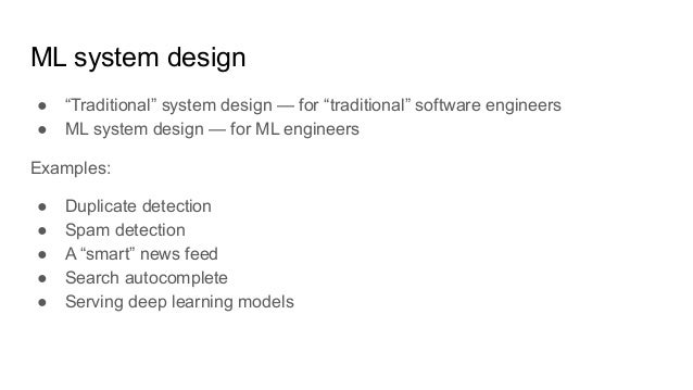 """ML system design ● """"Traditional"""" system design — for """"traditional"""" software engineers ● ML system design — for ML engineer..."""