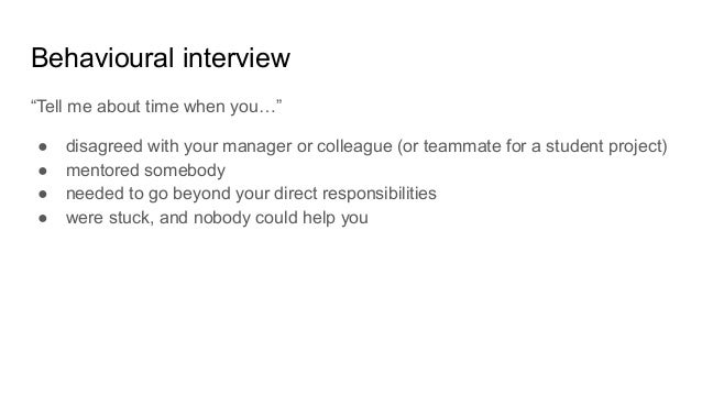 """Behavioural interview """"Tell me about time when you…"""" ● disagreed with your manager or colleague (or teammate for a student..."""