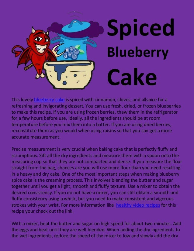 SpicedBlueberryCakeThis lovely blueberry cake is spiced with cinnamon, cloves, and allspice for arefreshing and invigorati...