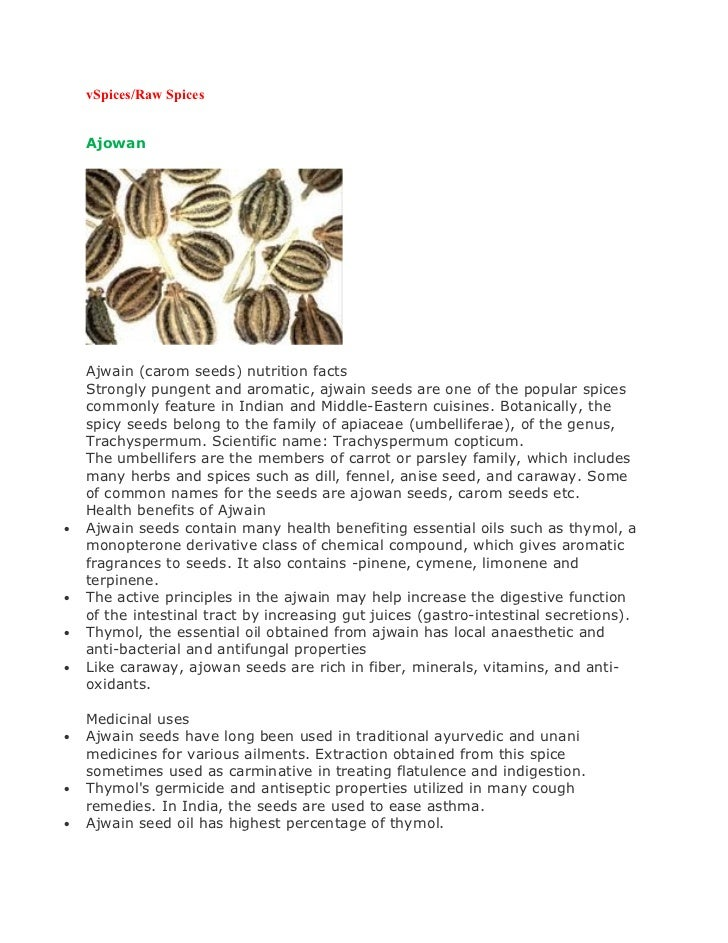 vSpices/Raw Spices    Ajowan    Ajwain (carom seeds) nutrition facts    Strongly pungent and aromatic, ajwain seeds are on...
