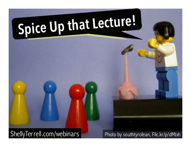 Spice Up that Lecture!  ShellyTerrell.com/webinars Photo by southtyrolean, Flic.kr/p/dMtxh