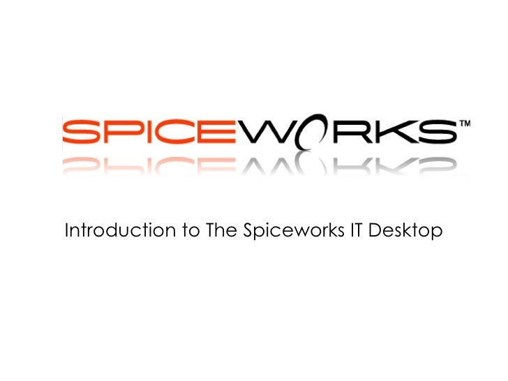 Introduction to The Spiceworks IT Desktop