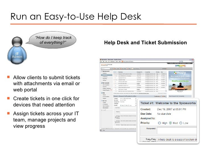 Run an Easy-to-Use Help Desk Help Desk and Ticket Submission  <ul><li>Allow clients to submit tickets with attachments via...