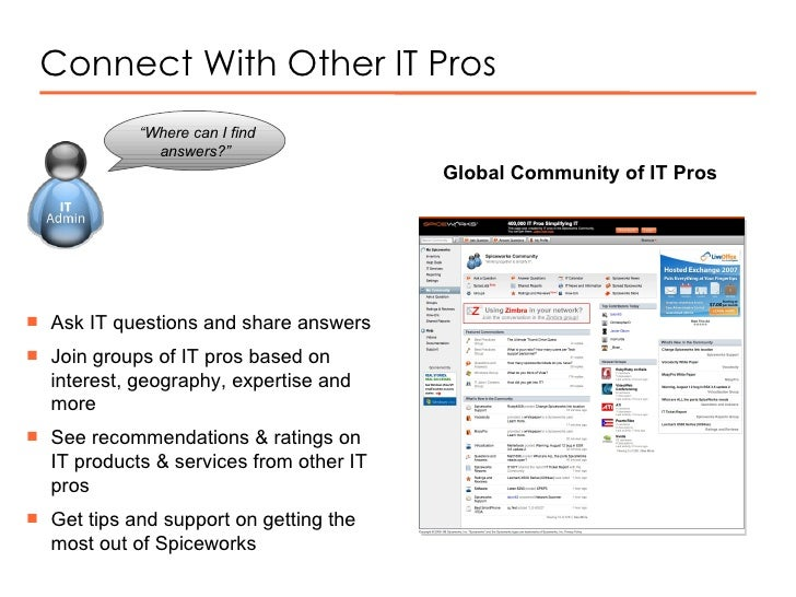 """Connect With Other IT Pros """" Where can I find answers?""""  Global Community of IT Pros <ul><li>Ask IT questions and share an..."""