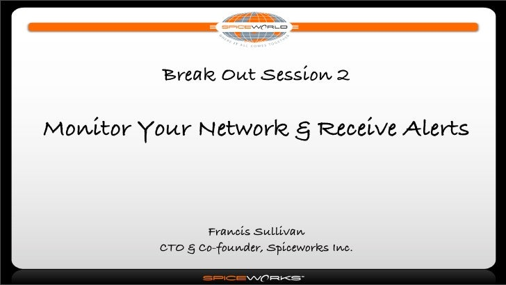 Monitor Your Network & Receive Alerts with Spiceworks
