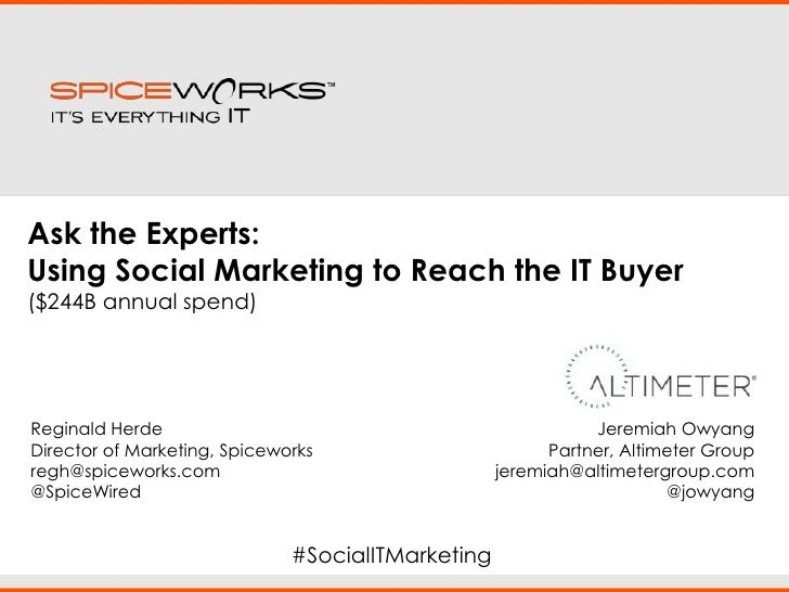 Ask the Experts: <br />Using Social Marketing to Reach the IT Buyer<br />($244B annual spend)<br />Reginald Herde<br />Dir...