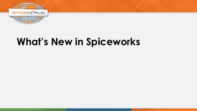 What's New in Spiceworks
