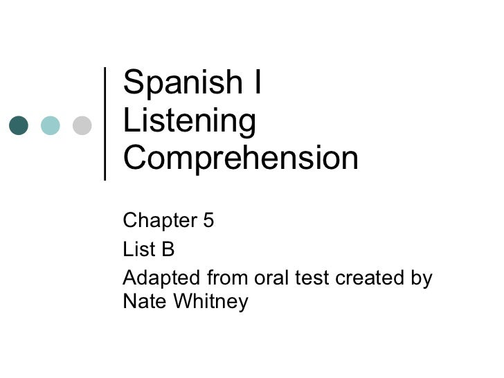Spanish I Listening Comprehension Chapter 5 List B Adapted from oral test created by Nate Whitney