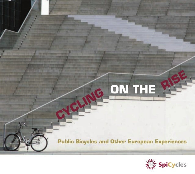 Public Bicycles and Other European Experiences CYCLING ON THE RISE