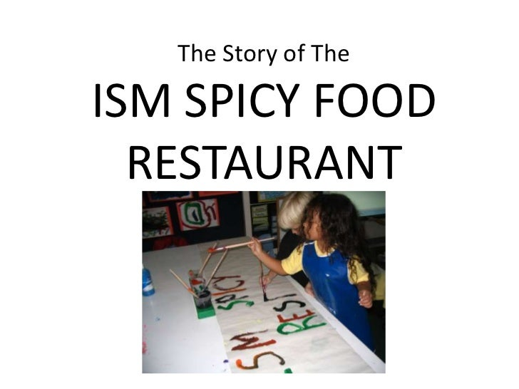 The Story of TheISM SPICY FOOD  RESTAURANT