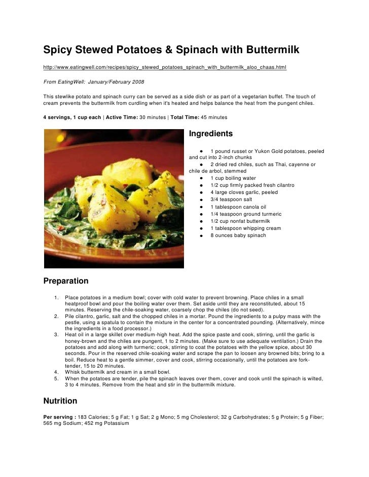Spicy Stewed Potatoes & Spinach with Buttermilk<br />http://www.eatingwell.com/recipes/spicy_stewed_potatoes_spinach_with_...