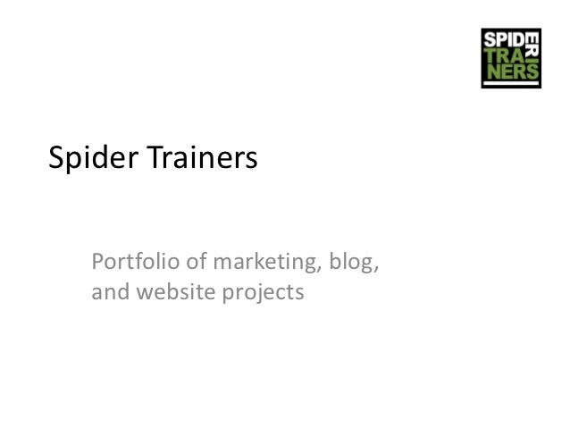Spider Trainers   Portfolio of marketing, blog,   and website projects