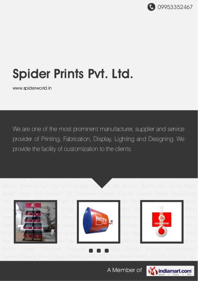 09953352467A Member ofSpider Prints Pvt. Ltd.www.spiderworld.inFabricated Products Sign Boards Display Boards Advertisemen...